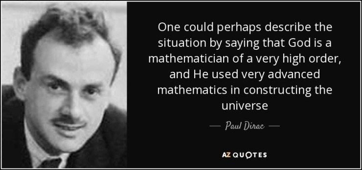 quote-one-could-perhaps-describe-the-situation-by-saying-that-god-is-a-mathematician-of-a-paul-dirac-71-22-09